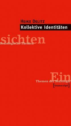 Kollektive Identitäten von Delitz,  Heike