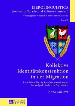 Kollektive Identitätskonstruktion in der Migration von Ladilova,  Anna
