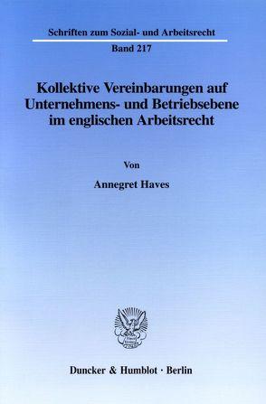 Kollektive Vereinbarungen auf Unternehmens- und Betriebsebene im englischen Arbeitsrecht. von Haves,  Annegret