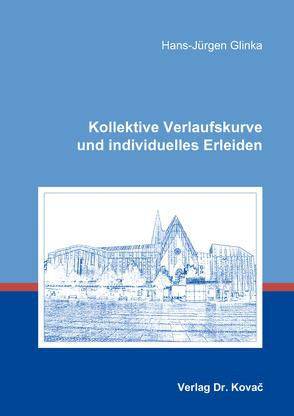 Kollektive Verlaufskurve und individuelles Erleiden von Glinka,  Hans-Jürgen