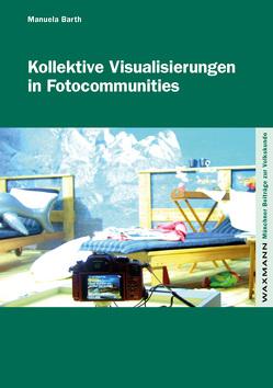 Kollektive Visualisierungen in Fotocommunities von Barth,  Manuela