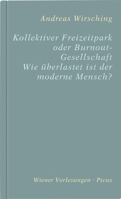 Kollektiver Freizeitpark oder Burnout-Gesellschaft von Wirsching,  Andreas