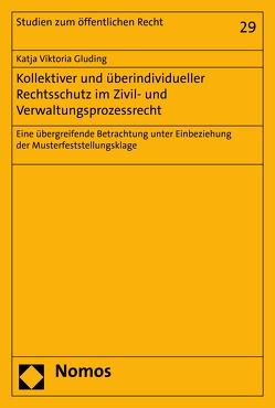 Kollektiver und überindividueller Rechtsschutz im Zivil- und Verwaltungsprozessrecht von Gluding,  Katja Viktoria