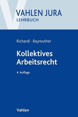 Kollektives Arbeitsrecht von Bayreuther,  Frank, Richardi,  Reinhard