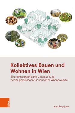 Kollektives Bauen und Wohnen in Wien von Rogojanu,  Ana