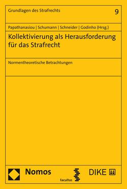 Kollektivierung als Herausforderung für das Strafrecht von Fernandes Godinho,  Inês, Papathanasiou,  Konstantina, Schneider,  Anne, Schumann,  Kay H.