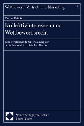 Kollektivinteressen und Wettbewerbsrecht von Drücke,  Florian