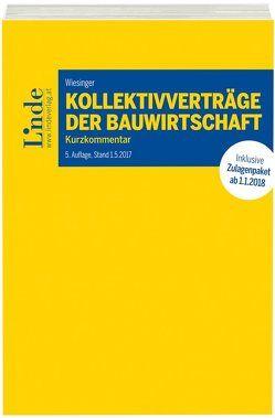 Kollektivverträge der Bauwirtschaft von Wiesinger,  Christoph