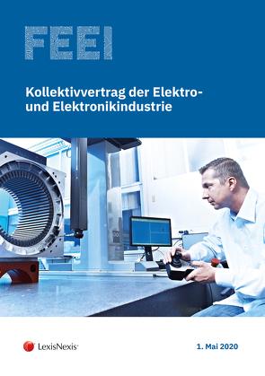 Kollektivvertrag der Elektro- und Elektronikindustrie 2020 von Gruber,  Bernhard W, Winkelmayer,  Peter