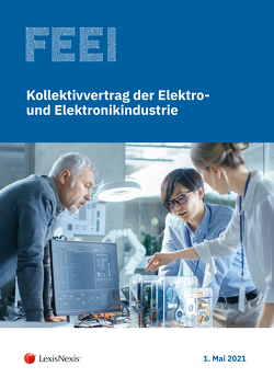 Kollektivvertrag der Elektro- und Elektronikindustrie 2021 von Gruber,  Bernhard W, Winkelmayer,  Peter