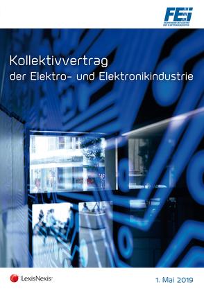 Kollektivvertrag der Elektro- und Elektronikindustrie von Gruber,  Bernhard W, Winkelmayer,  Peter