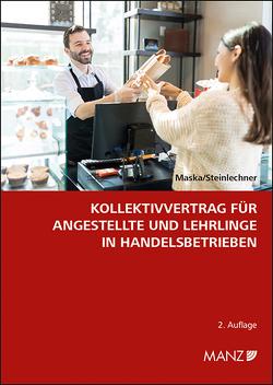 Kollektivvertrag für Angestellte und Lehrlinge in Handelsbetrieben von Maska,  Peter, Steinlechner ,  Günter