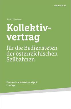 Kollektivvertrag für die Bediensteten der österreichischen Seilbahnen von Priewasser,  Robert
