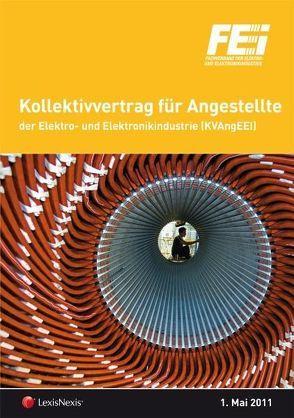 Kollektivvertrag für Angestellte der Elektro- und Elektronikindustrie von Gruber,  Bernhard W, Winkelmayer,  Peter