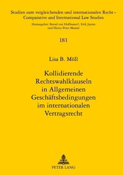 Kollidierende Rechtswahlklauseln in Allgemeinen Geschäftsbedingungen im internationalen Vertragsrecht von Möll,  Lisa