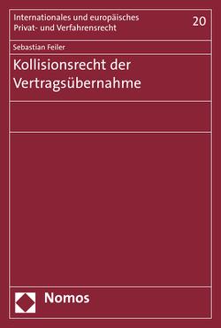 Kollisionsrecht der Vertragsübernahme von Feiler,  Sebastian