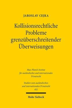 Kollisionsrechtliche Probleme grenzüberschreitender Überweisungen von Cejka,  Jaroslav