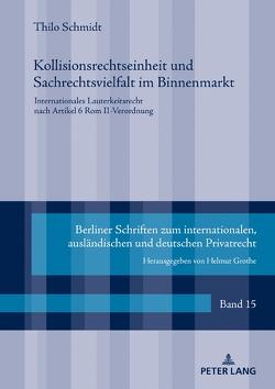 Kollisionsrechtseinheit und Sachrechtsvielfalt im Binnenmarkt von Schmidt,  Thilo