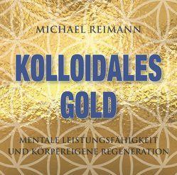 Kolloidales Gold [432 Hertz] von Reimann,  Michael