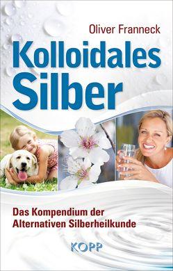 Kolloidales Silber von Franneck,  Oliver