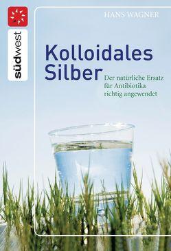 Kolloidales Silber von Wagner,  Hans