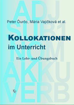 Kollokationen im Unterricht von Ďurčo,  Peter, Vajičková,  Mária