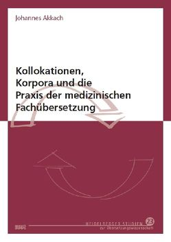 Kollokationen, Korpora und die Praxis der medizinischen Fachübersetzung von Akkach,  Johannes