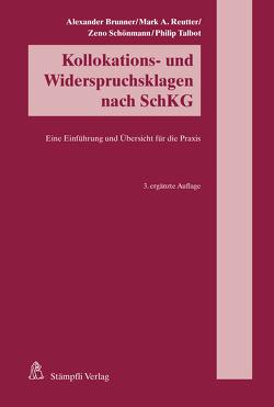Kollokations- und Widerspruchsklagen nach SchKG von Brunner,  Alexander, Reutter,  Mark A., Schönmann,  Zeno, Talbot,  Philip