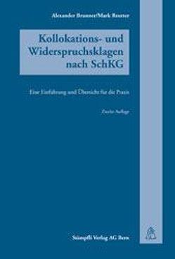 Kollokations- und Widerspruchsklagen nach SchKG von Brunner,  Alexander, Reutter,  Mark A.