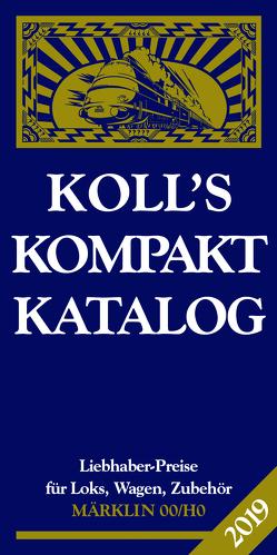 Koll's Kompaktkatalog Märklin 00/H0 2020 von Koll,  Joachim
