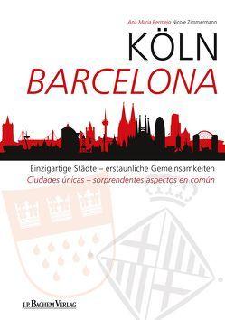 Köln Barcelona von Bermejo,  Ana Maria, Zimmermann,  Nicole