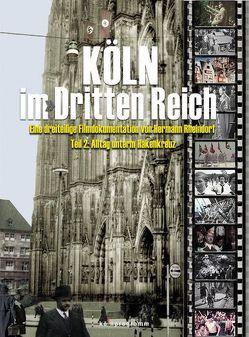 """Köln im """"Dritten Reich"""" von Rheindorf,  Hermann"""