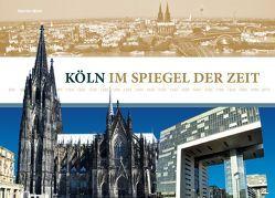 Köln im Spiegel der Zeit von Dr. Wein,  Martin