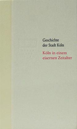 Köln in einem eisernen Zeitalter. 1610 – 1686 von Bergerhausen,  Hans-Wolfgang, Historische Gesellschaft Köln e. V.