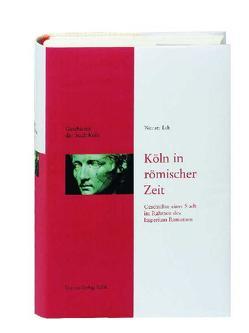 Köln in römischer Zeit von Eck,  Werner, Historische Gesellschaft Köln e. V., Stehkämper,  Hugo