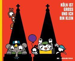 Köln ist groß und ich bin klein von Mic