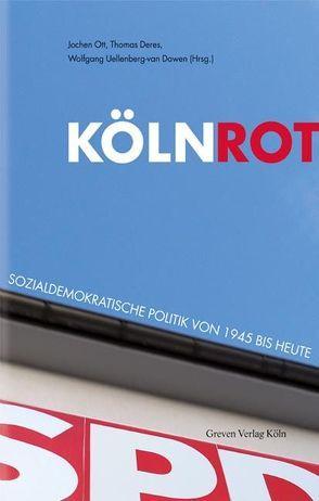 Köln Rot von Deres,  Thomas, Ott,  Jochen, Uellenberg-van Dawen,  Wolfgang