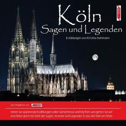 Köln Sagen und Legenden von Hammann,  Kristina, John Verlag, John,  Michael, Nowack,  Michael