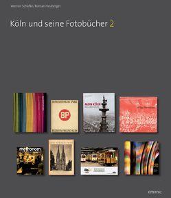 Köln und seine Fotobücher 2 von Heuberger,  Roman, Schäfke,  Werner
