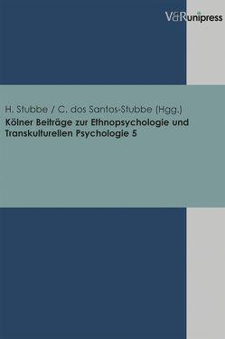 Kölner Beiträge zur Ethnopsychologie und Transkulturellen Psychologie. Band 5 von dos Santos-Stubbe,  Chirly, Stubbe,  Hannes