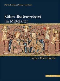 Kölner Bortenweberei im Mittelalter von Bombek,  Marita, Nürnberg,  Monika, Sporbeck,  Gudrun