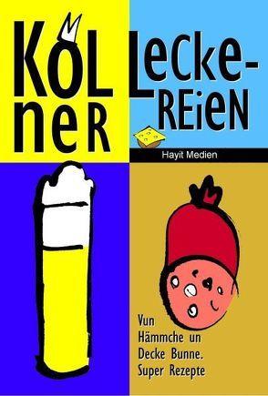 Kölner Leckereien von Blechinger,  Nicolai, Hayit,  Ertay
