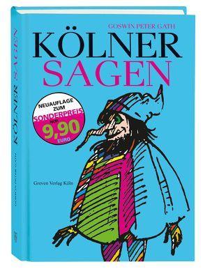 Kölner Sagen von Dümpelmann,  Paul, Gath,  Goswin Peter