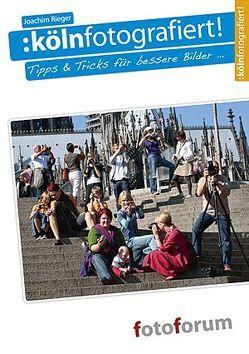 Kölnfotografiert von Rieger,  Joachim