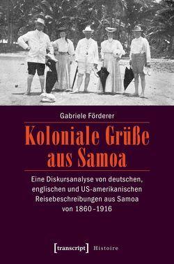 Koloniale Grüße aus Samoa von Förderer,  Gabriele