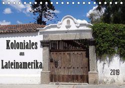 Koloniales aus Lateinamerika (Tischkalender 2019 DIN A5 quer) von Flori0