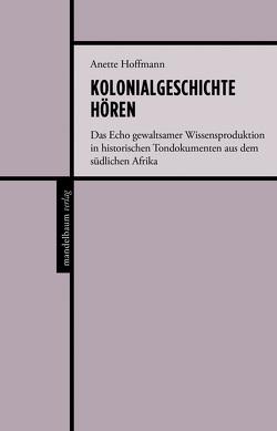 Kolonialgeschichte hören von Hoffmann,  Anette
