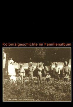 Kolonialgeschichte im Familienalbum von Aas,  Norbert, Rosenke,  Werena