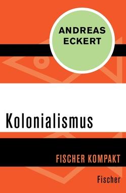Kolonialismus von Eckert,  Andreas