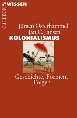 Kolonialismus von Jansen,  Jan C., Osterhammel,  Jürgen